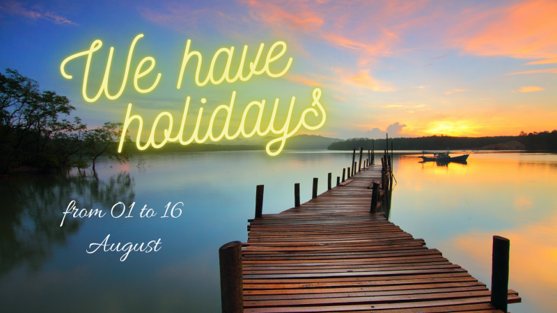 Holidays from August 1 to 16